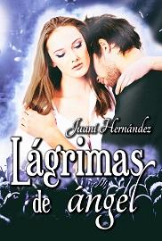 Lágrimas de ángel autora Juani Hernández