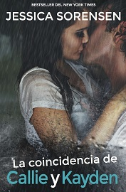 """Portada libro """"La coincidencia de Callie y Kayden"""" de Jessica Sorensen"""