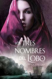 """""""Los tres nombres del Lobo"""" de la escritora Lola P. Nieva"""