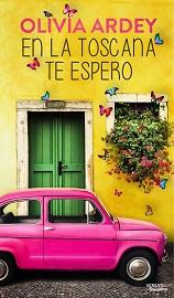 """Libro """"En la Toscana te espero"""" de la autora Olivia Ardey"""