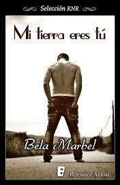 """Mi tierra eres tú"" de la autora Bela Marbel"