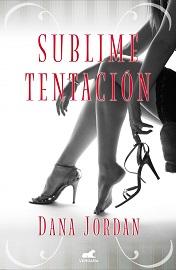 """Portada """"Sublime tentación"""" de Dana Jordan"""
