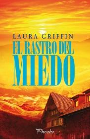 """Libro """"El rastro del miedo"""" de Laura Griffin"""