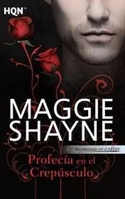 """""""Profecía en el crepúsculo"""" de Maggie Shayne"""