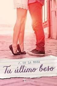 """""""Tu último beso"""" de José de la Rosa"""