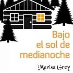 """""""Bajo el sol de medianoche"""" de Marisa Grey"""