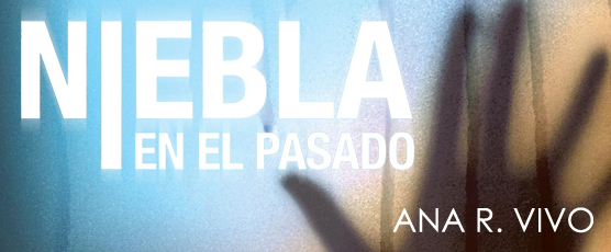 Banner Niebla en el pasado de Ana R. Vivo