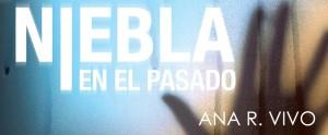 """Banner """"Niebla en el pasado"""" de Ana R. Vivo"""